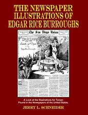 The Newspaper Illustrations of Edgar Rice Burroughs by Jerry L. Schneider...