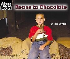 Beans to Chocolate (Welcome Books: How Things Are Made)