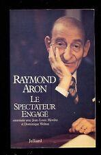 Raymond ARON Le spectateur engagé, entretiens avec Wolton, Julliard 1981