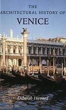 The Architectural History of Venice by Deborah Howard, Laura Moretti...