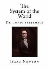 The System of the World - Isaac Newton Ser.: The System of the World : De...
