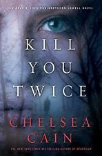 Archie Sheridan and Gretchen Lowell (Kill You Twice) by Chelsea Cain (Hardback)