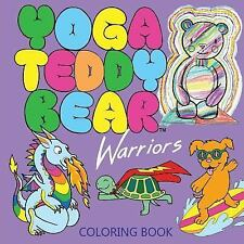 Yoga Teddy Bear Rainbow: Yoga Teddy Bear Warriors : Coloring Book by K. M....