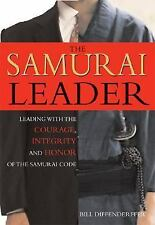 The Samurai Leader : Winning Business Battles with the Wisdom, Honor and Cour...