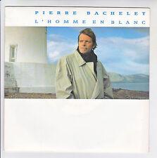 """Pierre BACHELET Vinyl 45 tours SP 7"""" L'HOMME EN BLANC -ON S'REVERRA  AVREP 43317"""