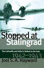 Stopped at Stalingrad: The Luftwaffe and Hitler's Defeat in the East, 1942-1943