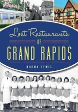 American Palate: Lost Restaurants of Grand Rapids by Norma Lewis (2015,...