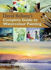 David Bellamy's Complete Guide to Watercolour Painting by David Bellamy...