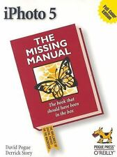 iPhoto 5: Missing Manual by David Pogue, Derrick Story