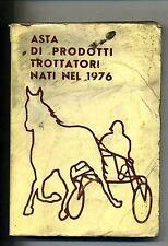 U.N.I.R.E-ENCAT-ANACT # ASTA DI PRODOTTI TROTTATORI NATI NEL 1976 # Milano 1977