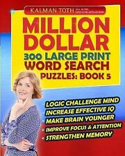 Million Dollar 300 Large Print Word Search Puzzles: Book 5 by Kalman Toth...