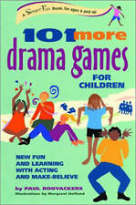 101 MORE DRAMA GAMES FOR CHILDREN: New Fun and Learning with Acting and Make-Bel