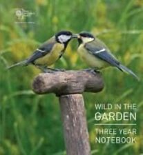 RHS Wild in the Garden Three Year Notebook by Royal Horticultural Society...