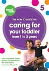 How to Guide on Caring For Your Toddler From 1 to 2 Years - DVD !