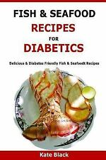 Fish and Seafood Recipes for Diabetics : Delicious and Diabetes Friendly Fish...