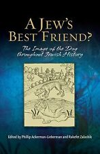 A Jew's Best Friend? : The Image of the Dog Throughout Jewish History (2013,...