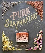 Pure Soapmaking : How to Create Nourishing, Organic Skin Care  (FREE 2DAY SHIP)