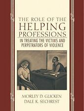 The Role of the Helping Professions in Treating the Victims and Perpetrators of