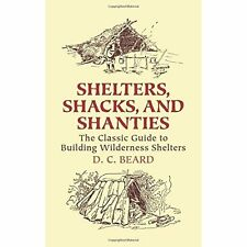 FREE 2 DAY SHIPPING | Shelters, Shacks, and Shanties: The Classic Gui, PAPERBACK