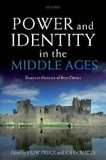 Power and Identity in the Middle Ages: Essays in Memory of Rees Davies, , Good B