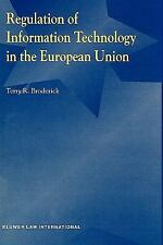 Regulation of Information Technology in the European Union by Terry R....