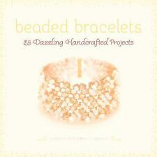 Beaded Bracelets : 25 Dazzling Handcrafted Projects by Claudine McCormack...