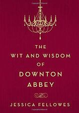 The Wit and Wisdom of Downton Abbey - Hardcover - New, Free Shipping