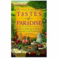 Tastes of Paradise : A Social History of Spices, Stimulants, and Intoxicants...