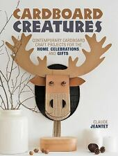 Cardboard Creatures: Contemporary Cardboard Craft Projects f