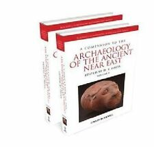 A Companion to the Archaeology of the Ancient Near East, D. T. Potts