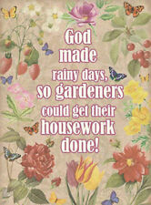 GOD MADE RAINY DAYS SO GARDENERS COULD DO HOUSEWORK - TIN SIGN METAL PLAQUE 1061