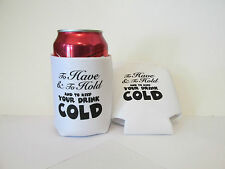 25 To Have & To Hold SODA CAN COVERS INSULATORS wedding favors koozie coozie