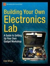 BUILDING YOUR OWN ELECTRONICS LAB - DALE WHEAT (PAPERBACK) NEW