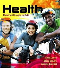 Health : Making Choices for Life Plus MasteringHealth with EText -- Access...