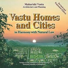 Vastu Homes and Cities : Vedic Architecture in Harmony with Natural Law by...