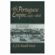 The Portuguese Empire, 1415-1808 : A World on the Move by A. J. R....