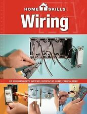 HomeSkills: Wiring : Fix Your Own Lights, Switches, Receptacles, Boxes,...