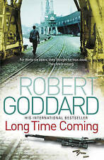 Long Time Coming: Crime Thriller by Robert Goddard (Paperback, 2010)