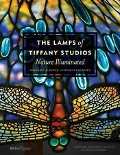 The Lamps of Tiffany Studios : Nature Illuminated by Margaret K. Hofer (2016,...