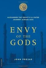 Envy of the Gods: Alexander the Great's Ill-fated Journey Across Asia