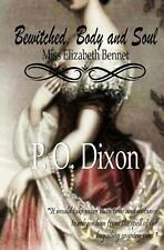 Bewitched, Body and Soul : Miss Elizabeth Bennet by P. Dixon (2012, Paperback)