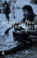 Westernizing the Third World: The Eurocentricity of Economy Development Theories