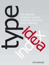 Type Idea Index: The Designer's Ultimate Tool for Choosing and Using Fonts Creat