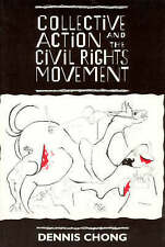 Collective Action and the Civil Rights Movement by Dennis Chong (Paperback,...