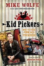 NEW Kid Pickers: How to Turn Junk Into Treasure by Mike Wolfe Paperback Book (En