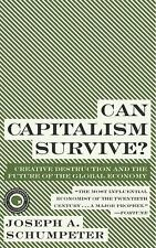 Can Capitalism Survive?: Creative Destruction and the Future of the Global Econo