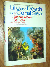 LIFE AND DEATH IN A CORAL SEA (The Undersea discoveries of Jacques-Yves Cousteau