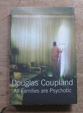 SIGNED - ALL FAMILIES ARE PSYCHOTIC Douglas Coupland - 1st/1st HCDJ 2001 - fine