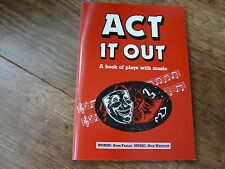 ACT IT OUT- A book of plays with music:Words -Anne Farley: Music : Nick Westcott
