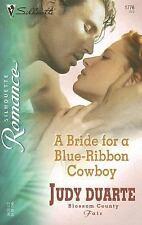 A Bride For A Blue-Ribbon Cowboy (Silhouette Romance), Duarte, Judy, Very Good B